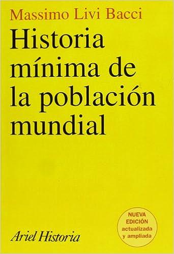 Historia mínima de la población mundial Ariel Historia: Amazon.es ...