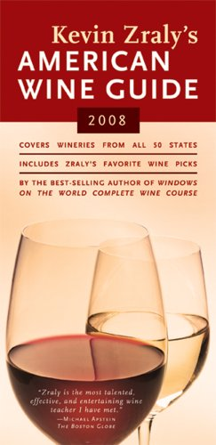 Kevin Zraly's American Wine Guide: 2008 by Kevin Zraly