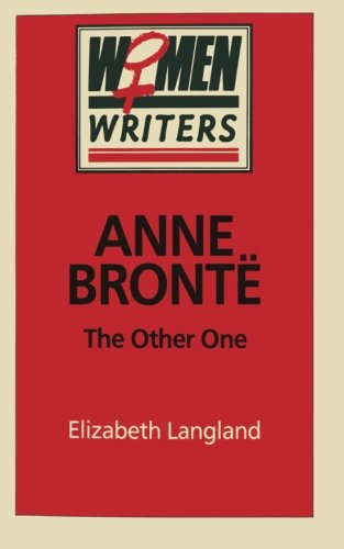 Anne Brontë: The Other One (Women Writers)