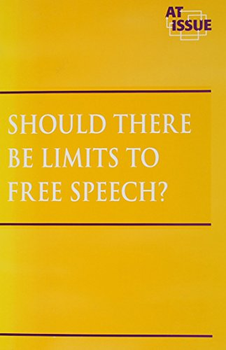 Should There Be Limits on Free Speech? (At Issue Series)