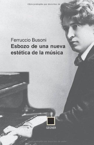 Descargar Libro Esbozo De Una Nueva Estética De La Música: Volume 10 Ferruccio Busoni
