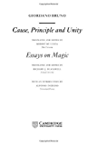 Giordano Bruno: Cause, Principle and Unity: And Essays on Magic (Cambridge Texts in the History of Philosophy)