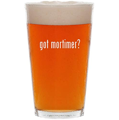 got mortimer? - 16oz All Purpose Pint Beer Glass (Four Wheeler Games Wii)