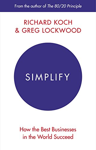 Simplify: How the Best Businesses in the World Succeed (English Edition)