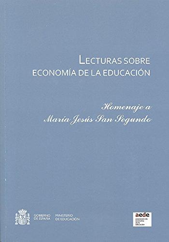 Lecturas sobre economía de la educación. Homenaje a María Jesús San Segundo (Spanish Edition)