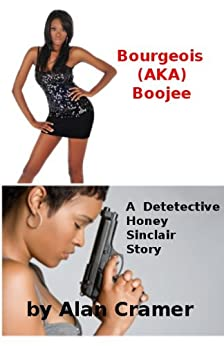Bourgeois (AKA) Boojee (Detective Honey Sinclair Book 2) by [Cramer, Alan]
