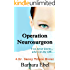 Operation Neurosurgeon:   You never know ... who's in the OR (A Dr. Danny Tilson Novel Book 1)