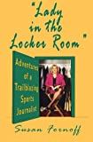 Lady in the Locker Room: Adventures of a Trailblazing Sports Journalist