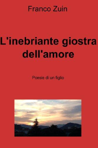 Amazoncom Linebriante Giostra Dellamore Poesie Di Un Figlio