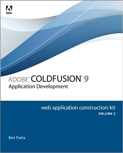Adobe ColdFusion 9 Web Application Construction Kit, Volume 2: Application Development Ebook Rar
