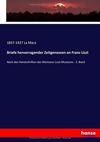 Briefe hervorragender Zeitgenossen an Franz Liszt: Nach den Handschriften des Weimarer Liszt-Museums - 2. Band (German Edition) ebook