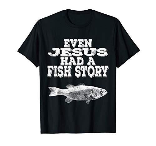 Even Jesus Had A Fish Story | Christian Fishing T Shirt Gift