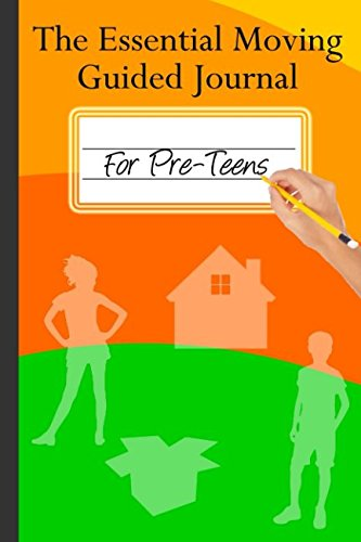 (The Essential Moving Guided Journal for Pre-teens: All About Me, All About My Move)