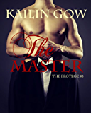 The Master (The Protege #3) - An Erotic Adult Romantic Thriller