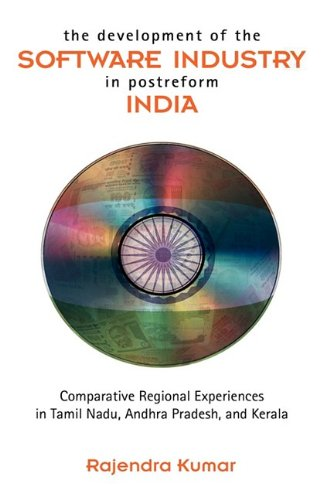 The Development of the Software Industry in Postreform India: Comparative Regional Experiences in Tamil Nadu, Andhra Pradesh, and Kerala (Development Of Science And Technology In Tamil)