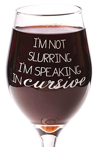Funny Guy Mugs Slurring My Words Wine Glass, 11-Ounce - Unique Gift for Women, Mom, Daughter, Wife, Aunt, Sister, Girlfriend, Teacher or Coworker (Several Styles To Choose From)]()
