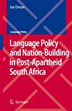 Language Policy and Nation-Building in Post-Apartheid South Africa