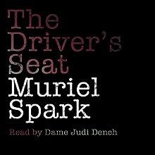 The Driver's Seat | Livre audio Auteur(s) : Muriel Spark Narrateur(s) : Judi Dench