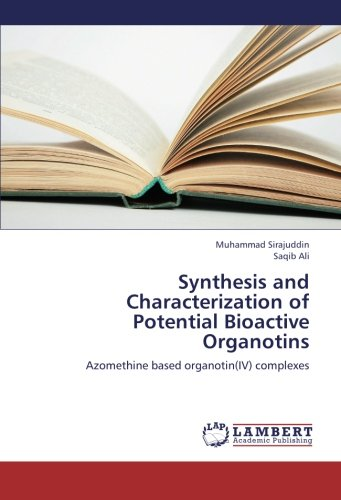 Read Online Synthesis and Characterization of Potential Bioactive Organotins: Azomethine based organotin(IV) complexes ebook