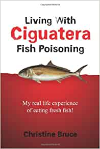 Living with ciguatera fish poisoning my real life for Raw fish food poisoning