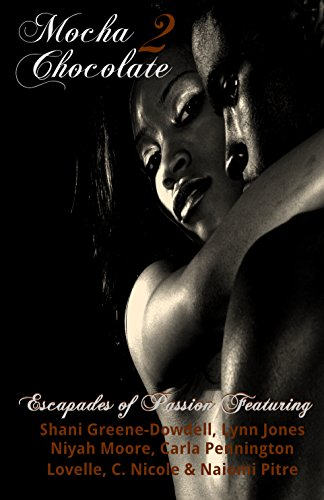 Mocha Chocolate: Escapades of Passion: Book 2