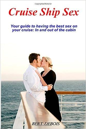 Cruise Ship Sex Bert Debois Amazoncom Books - Cruise ship fuck