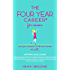 The Four Year Career® for Women 2nd Edition: Put Your Future in Your Own Hands or Not