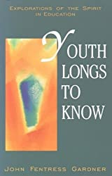 Youth Longs to Know: Explorations of the Spirit in Education