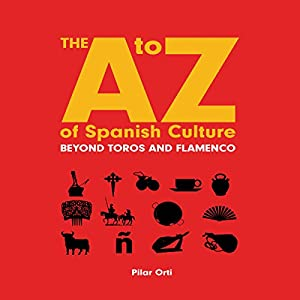 The A to Z of Spanish Culture Audiobook
