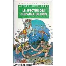 LE SPECTRE DES CHEVAUX DE BOIS