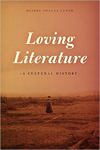 Lynch, D: Loving Literature: A Cultural History: Amazon.es: Lynch, Deidre Shauna: Libros en idiomas extranjeros