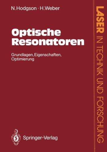 Optische Resonatoren: Grundlagen  Eigenschaften Optimierung (Laser in Technik und Forschung) (German Edition)