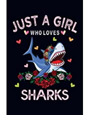 Just A Girl Who Loves Sharks: Shark Lovers Blank Lined Journal Notebook for Women, Girls, and Kids