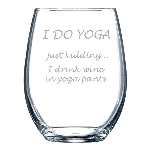 I-DO-YOGA-Just-Kidding-I-Drink-Wine-in-Yoga-Pants-Wine-Glass