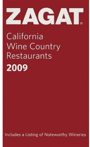 Zagat California Wine Country Restaurants (Zagat Survey: California Wine Country Restaurants)