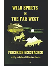 Wild Sports in the Far West: with original illustrations