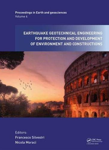 Earthquake Geotechnical Engineering for Protection and Development of Environment and Constructions: Proceedings of the 7th International Conference ... Italy (Proceedings in Earth and Geosciences)