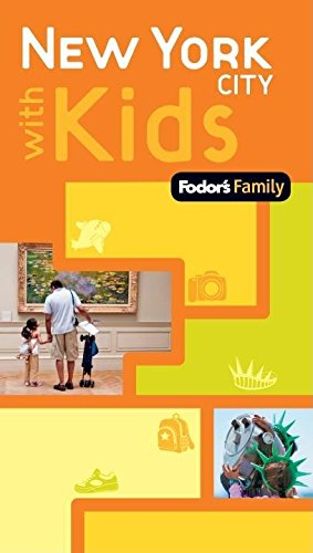 Fodor's Family New York City with Kids, 1st Edition (Travel Guide)