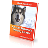 Alaskan Malamute Training Secrets