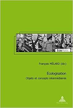 ????cologisation: Objets et concepts interm????diaires (EcoPolis) (French Edition) (2008-05-23)