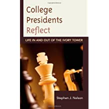 College Presidents Reflect: Life in and out of the Ivory Tower