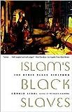 Islam's Black Slaves Publisher: Farrar, Straus and Giroux