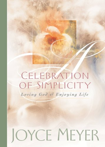 Celebration of Simplicity: Loving God and Enjoying Life by [Meyer, Joyce]