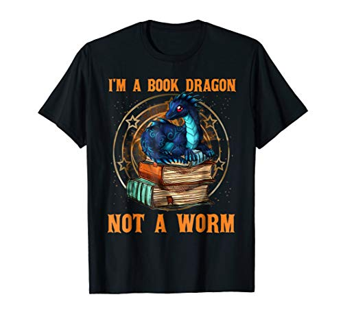 I'm A Book Dragon Not A Worm Funny T-Shirt