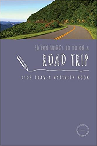 50 Fun Things To Do On A Road Trip Kids Travel Activity Book Kids