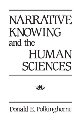 Narrative Knowing And The Human Sciences (Suny Series In The Philosophy Of The Social Sciences) (Suny Series In The Philosophy Of The Social Sciences (Paperback))