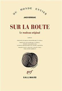 Sur la route : le rouleau original : roman, Kerouac, Jack (1922-1969)