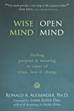 Wise Mind, Open Mind: Finding Purpose and Meaning in Times of Crisis, Loss, and Change