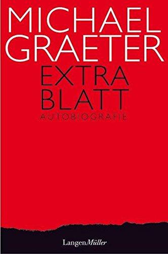 Extrablatt Gebundenes Buch – 24. August 2009 Michael Graeter Langen 3784432077 Autobiografie