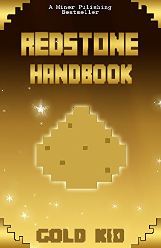 Minecraft: The Ultimate Minecraft Secrets Guide for Kids: The Unofficial Minecraft Handbook with Redstone Secrets (Unofficial Minecraft Strategy Guide 5)